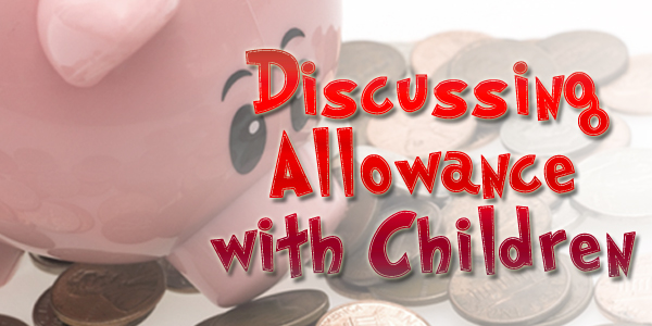 Discussing Allowance with Children - They're Smarter Than You think