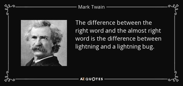 quote-the-difference-between-the-right-word-and-the-almost-right-word-is-the-difference-between-mark-twain-29-87-03